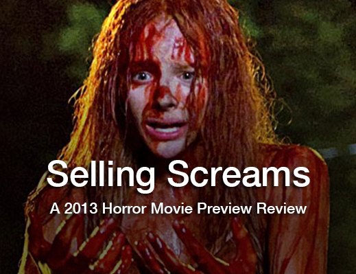 Selling Screams: A 2013 Horror Movie Preview Review