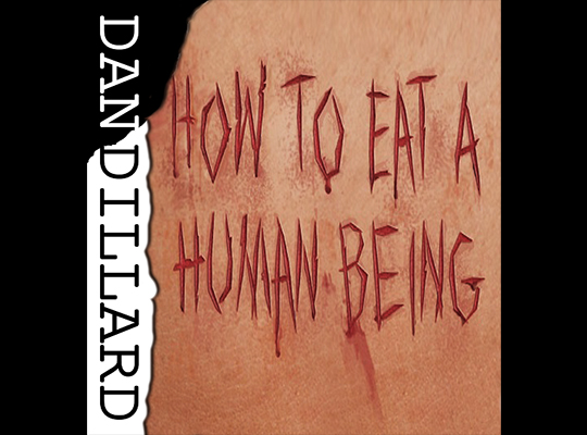 How To Eat A Human Being by Dan Dillard- a review